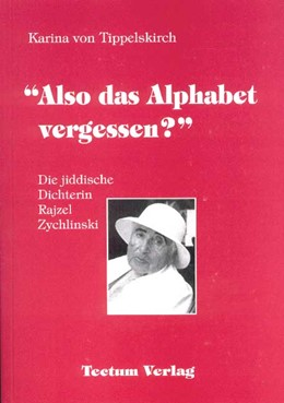 Abbildung von Tippelskirch | Also das Alphabet vergessen | 2000 | Die jiddische Dichterin Rajzel...