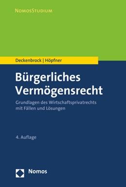 Abbildung von Deckenbrock / Höpfner | Bürgerliches Vermögensrecht | 4. Auflage | 2020 | beck-shop.de