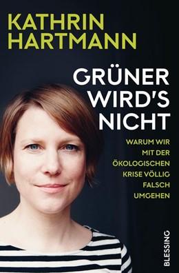 Abbildung von Hartmann | Grüner wird's nicht | 1. Auflage | 2020 | beck-shop.de
