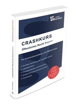 Abbildung von Dirk / Armin | CRASHKURS Öffentliches Recht - Bayern | 3. Auflage | 2020 | Länderspezifisch - Ab dem Haup...