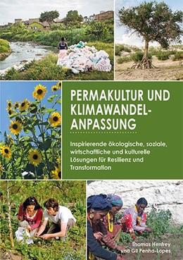 Abbildung von Henfrey / Penha-Lopes | Permakultur und Klimawandelanpassung | 1. Auflage | 2019 | beck-shop.de