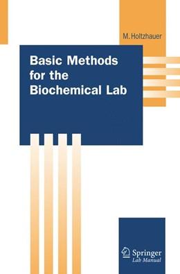 Abbildung von Holtzhauer | Basic Methods for the Biochemical Lab | 2006