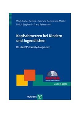 Abbildung von Gerber / Gerber-von Müller / Stephani   Kopfschmerzen bei Kindern und Jugendlichen   2010   Das MIPAS-Family-Programm