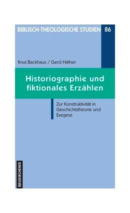 Abbildung von Backhaus / Häfner | Historiographie und fiktionales Erzählen | Aufl. | 2009 | Zur Konstruktivität in Geschic... | Band 86