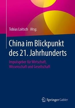 Abbildung von Loitsch | China im Blickpunkt des 21. Jahrhunderts | 2019 | Impulsgeber für Wirtschaft, Wi...