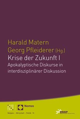 Abbildung von Matern / Pfleiderer | Krise der Zukunft I | 2020 | Apokalyptische Diskurse in int...