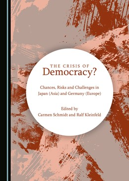 Abbildung von The Crisis of Democracy? Chances, Risks and Challenges in Japan (Asia) and Germany (Europe) | 1. Auflage | 2020 | beck-shop.de