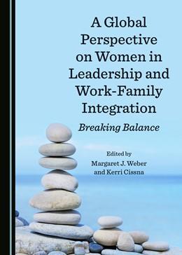 Abbildung von Weber / Cissna-Heath | A Global Perspective on Women in Leadership and Work-Family Integration | 1. Auflage | 2020 | beck-shop.de