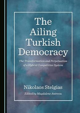 Abbildung von The Ailing Turkish Democracy | 1. Auflage | 2020 | beck-shop.de
