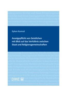 Abbildung von Kumral | Anzeigepflicht von Geistlichen mit Blick auf das Verhältnis zwischen Staat und Religionsgemeinschaft | 1. Auflage | 2020 | beck-shop.de