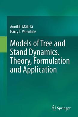 Abbildung von Mäkelä / Valentine | Models of Tree and Stand Dynamics | 1st ed. 2020 | 2020 | Theory, Formulation and Applic...