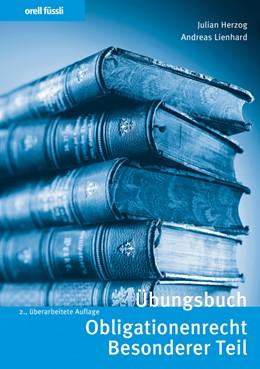 Abbildung von Herzog / Lienhard | Übungsbuch Obligationenrecht Besonderer Teil | 2. Auflage | 2020 | beck-shop.de