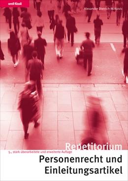 Abbildung von Dietrich-Mirkovic | Repetitorium Personenrecht und Einleitungsartikel | Aufl. | 2020 | Kurz gefasste Darstellung mit ...