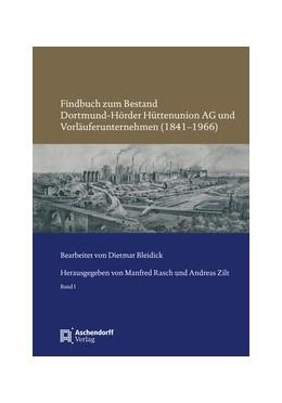 Abbildung von Rasch / Zilt | Findbuch zum Bestand Dortmund-Hörder Hüttenunion AG und Vorläuferunternehmen (1841–1966) | 1. Auflage | 2020 | beck-shop.de