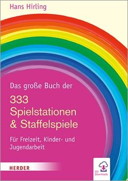 Abbildung von Hirling | Das große Buch der 333 Spielstationen & Staffelspiele | 1. Auflage | 2020 | Für Freizeiten, Kinder- und Ju...