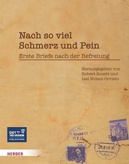 Abbildung von Rozett / Nidam-Orvieto | Nach so viel Schmerz und Pein | 1. Auflage | 2020 | beck-shop.de