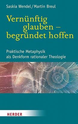 Abbildung von Wendel / Breul   Vernünftig glauben - begründet hoffen   1. Auflage   2020   beck-shop.de