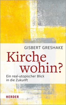 Abbildung von Greshake | Kirche wohin? | 1. Auflage | 2020 | Ein real-utopischer Blick in d...