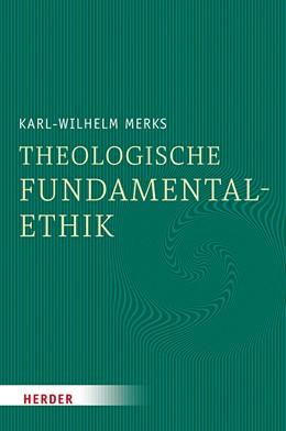 Abbildung von Merks | Theologische Fundamentalethik | 1. Auflage | 2020 | beck-shop.de