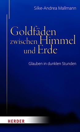 Abbildung von Mallmann | Goldfäden zwischen Himmel und Erde | 1. Auflage | 2020 | beck-shop.de