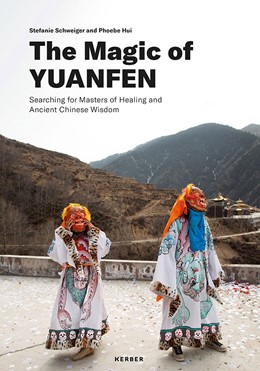Abbildung von The Magic of Yuanfen: Searching for Masters of Healing and Ancient Chinese Wisdom | 1. Auflage | 2019 | beck-shop.de