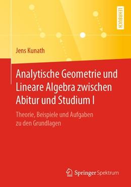 Abbildung von Kunath   Analytische Geometrie und Lineare Algebra zwischen Abitur und Studium I   2019   Theorie, Beispiele und Aufgabe...