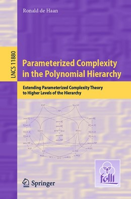 Abbildung von de Haan | Parameterized Complexity in the Polynomial Hierarchy | 1st ed. 2019 | 2019 | Extending Parameterized Comple...