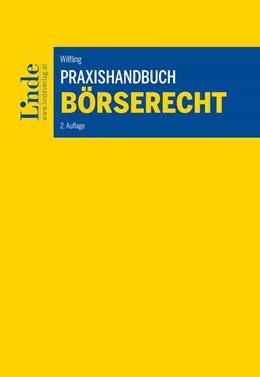 Abbildung von Wilfling | Praxishandbuch Börserecht | 2. Auflage 2019 | 2019