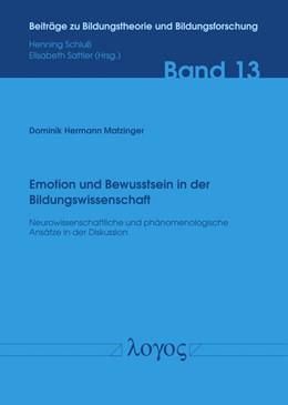 Abbildung von Matzinger | Emotion und Bewusstsein in der Bildungswissenschaft | 2019 | Neurowissenschaftliche und phä... | 13