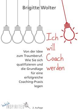Abbildung von Wolter | Ich will Coach werden | durchgesehene | 2019 | Von der Idee zum Traumberuf – ...