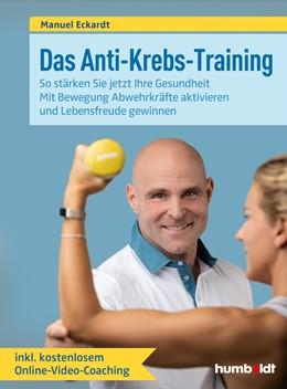 Abbildung von Eckardt | Das Anti-Krebs-Training | 1. Auflage | 2020 | beck-shop.de