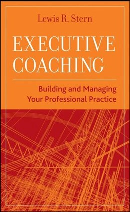 Abbildung von Stern   Executive Coaching   2008   Building and Managing Your Pro...