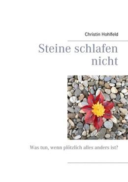 Abbildung von Hohlfeld   Steine schlafen nicht   2019   Was tun, wenn plötzlich alles ...