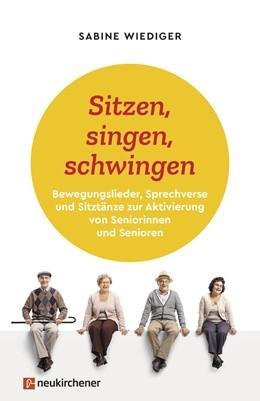 Abbildung von Wiediger | Sitzen, singen, schwingen | 2020 | Bewegungslieder, Sprechverse u...
