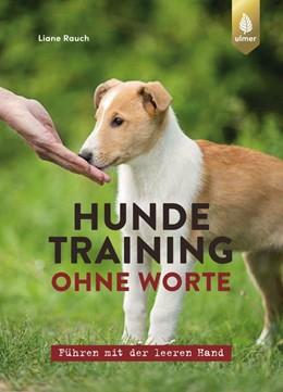 Abbildung von Rauch | Hundetraining ohne Worte | 2. Auflage | 2020 | beck-shop.de
