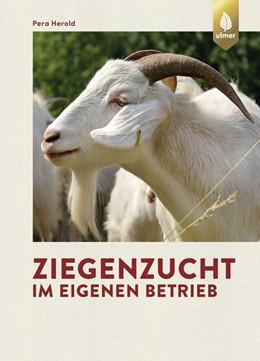Abbildung von Herold | Ziegenzucht im eigenen Betrieb | 1. Auflage | 2020 | beck-shop.de