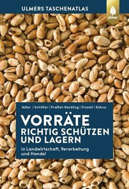 Abbildung von Adler / Schöller | Vorräte richtig schützen und lagern | 1. Auflage | 2020 | beck-shop.de
