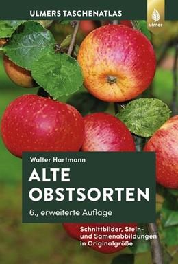 Abbildung von Hartmann | Alte Obstsorten | 6. Auflage | 2020 | beck-shop.de