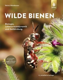 Abbildung von Wiesbauer | Wilde Bienen | 2. Auflage | 2020 | Biologie, Lebensraumdynamik un...