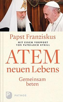 Abbildung von Papst / Cesareo   Atem neuen Lebens   1. Auflage   2020   beck-shop.de