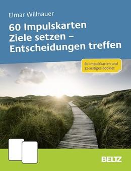Abbildung von Willnauer | 60 Impulskarten Ziele setzen - Entscheidungen treffen | 2020 | 60 Impulskarten und 48-seitige...