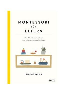 Abbildung von Davies | Montessori für Eltern | 1. Auflage | 2020 | beck-shop.de