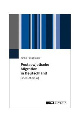 Abbildung von Panagiotidis | Postsowjetische Migration in Deutschland | 1. Auflage | 2020 | beck-shop.de