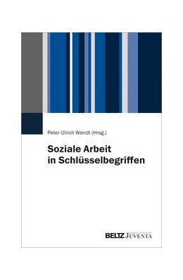 Abbildung von Wendt | Soziale Arbeit in Schlüsselbegriffen | 1. Auflage | 2020 | beck-shop.de