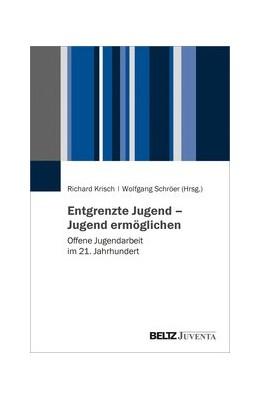 Abbildung von Krisch / Schröer | Entgrenzte Jugend - Offene Jugendarbeit | 1. Auflage | 2020 | beck-shop.de