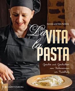 Abbildung von Partenzi | La Vita. La Pasta | 1. Auflage | 2020 | beck-shop.de