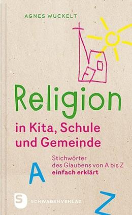 Abbildung von Wuckelt   Religion in Kita, Schule und Gemeinde   2020   Stichwörter des Glaubens von A...