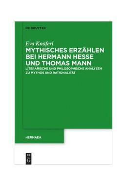 Abbildung von Knöferl | Mythisches Erzählen bei Hermann Hesse und Thomas Mann | 2019 | Literarische und philosophisch...