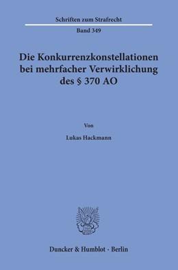 Abbildung von Hackmann   Die Konkurrenzkonstellationen bei mehrfacher Verwirklichung des § 370 AO   1. Auflage   2020   beck-shop.de
