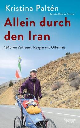 Abbildung von Paltén / Wahren Stattin | Allein durch den Iran | 1. Auflage | 2020 | beck-shop.de